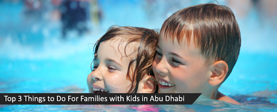 Top-3-Things-to-Do-For-Families-with-Kids-in-Abu-Dhabi