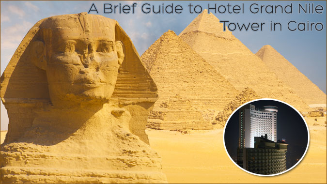 A-Brief-Guide-to-Hotel-Grand-Nile-Tower-in-Cairo