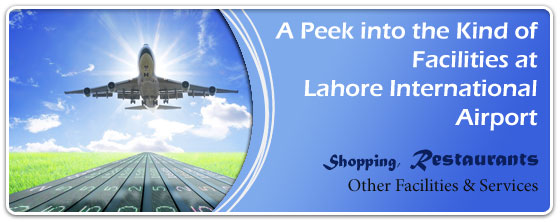 A-Peek-into-the-Kind-of-Facilities-at-Lahore-I-Airport