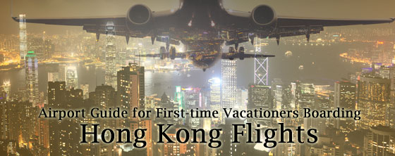 Airport-Guide-for-First-time-Vacationers-Boarding-Hong-Kong-Flights