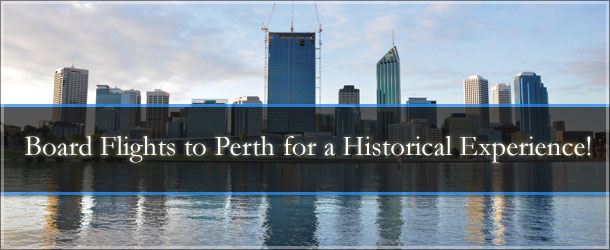 Board-Flights-to-Perth-for-a-Historical-Experience!
