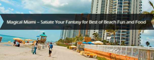 Magical-Miami---Satiate-Your-Fantasy-for-Best-of-Beach-Fun-and-Food
