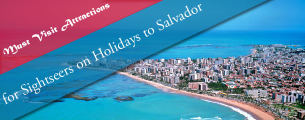 Must-Visit-Attractions-for-Sightseers-on-Holidays-to-Salvador