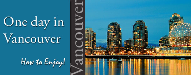 One-day-in-Vancouver-How-to-Enjoy!