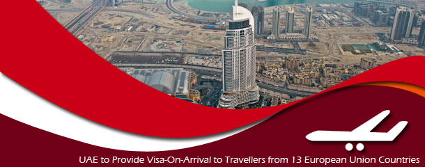 UAE-to-Provide-Visa-On-Arrival-to-Travellers-from-13-European-Union-Countries