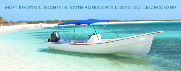 Most-Beautiful-Beaches-in-South-America-for-Discerning-Beachcombers