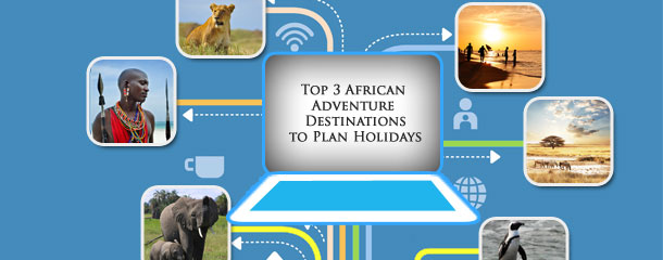 Top-3-African-Adventure-Destinations-to-Plan-Holidays