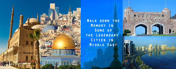 Walk-down-the-Memory-in-Some-of-the-Legendary-Cities-in-Middle-East